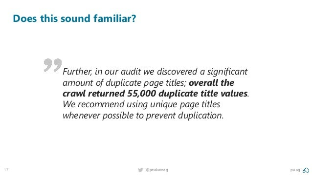 pa.ag@peakaceag17 Does this sound familiar? Further, in our audit we discovered a significant amount of duplicate page tit...