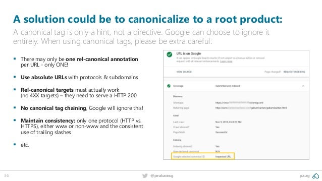 pa.ag@peakaceag36 A solution could be to canonicalize to a root product: A canonical tag is only a hint, not a directive. ...
