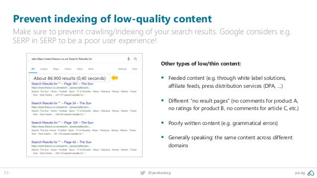 pa.ag@peakaceag55 Prevent indexing of low-quality content Make sure to prevent crawling/indexing of your search results. G...