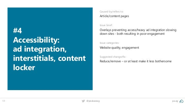 pa.ag@peakaceag59 #4 Accessibility: ad integration, interstitials, content locker Caused by/refers to: Article/content pag...