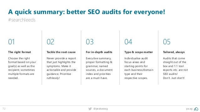 pa.ag@peakaceag72 A quick summary: better SEO audits for everyone! #searchleeds 01 The right format Choose the right forma...