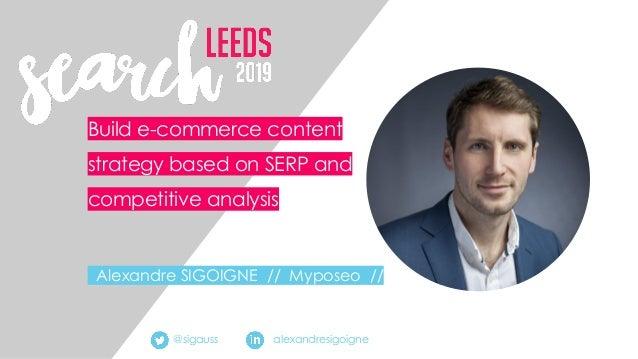 alexandresigoigne Build e-commerce content strategy based on SERP and competitive analysis Alexandre SIGOIGNE // Myposeo /...