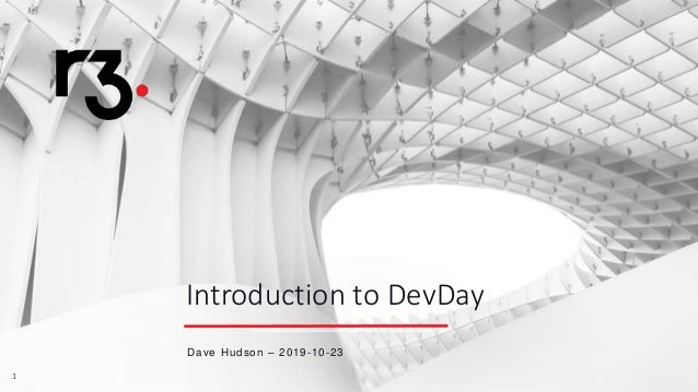 11 Introduction to DevDay Dave Hudson – 2019-10-23