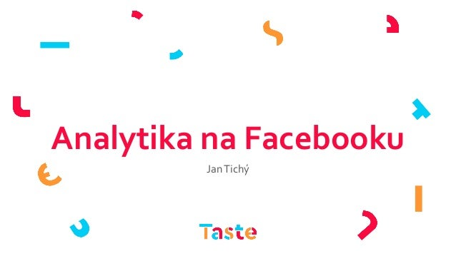 Analytika na Facebooku JanTichý