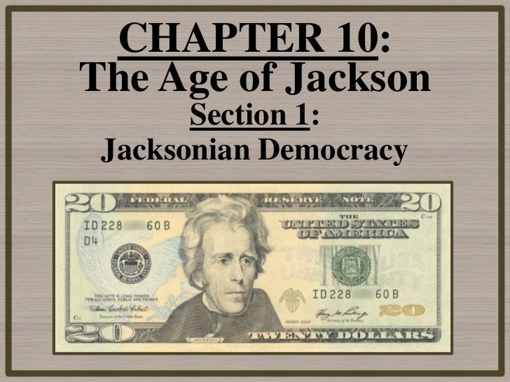 an examination of the jacksonian democracy Once shortened to republicans, when andrew jackson came into power he renamed the party democrats the jacksonian democrats were very democratic and were opposed to the whigs jackson was a real common man and believed in the common man opposed to very strong national bank when he was president the whigs called.