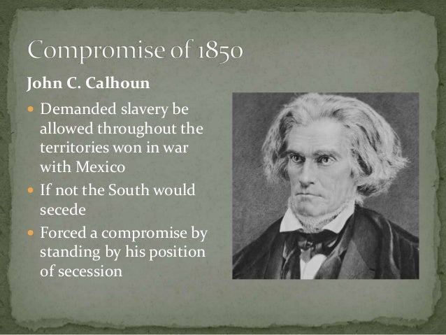 john calhoun proposal to preserve the union Save robert smalls was a former slave who went on to become a state lawmaker and congressman  such as john c calhoun, the nullification crisis, fort sumter or robert smalls — the enslaved.