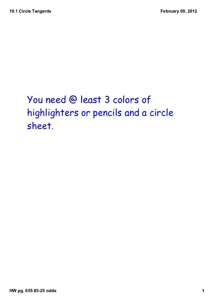 10.1 Circle Tangents                    February 09, 2012        You need @ least 3 colors of        highlighters or penci...
