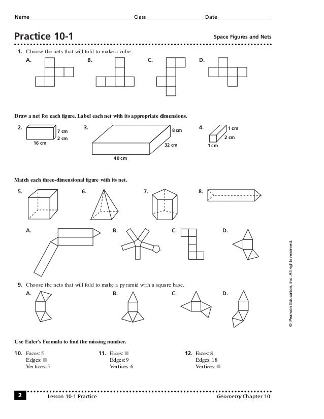 Practice 10-1 Space Figures and Nets1. Choose the nets that will fold to make a cube.A. B. C. D.Draw a net for each figure....