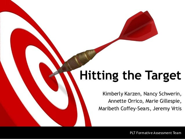 Hitting the Target Kimberly Karzen, Nancy Schwerin, Annette Orrico, Marie Gillespie, Maribeth Coffey-Sears, Jeremy Vrtis P...