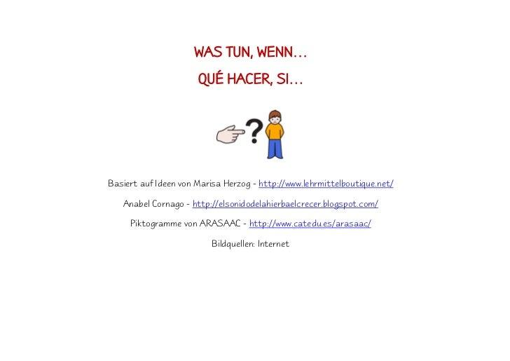 WAS TUN, WENN…                      QUÉ HACER, SI…Basiert auf Ideen von Marisa Herzog - http://www.lehrmittelboutique.net/...