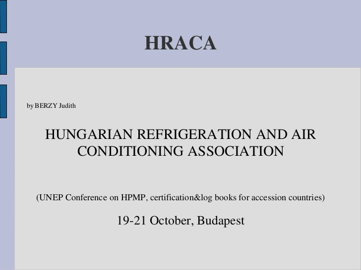 HRACAby BERZY Judith     HUNGARIAN REFRIGERATION AND AIR        CONDITIONING ASSOCIATION  (UNEP Conference on HPMP, certif...