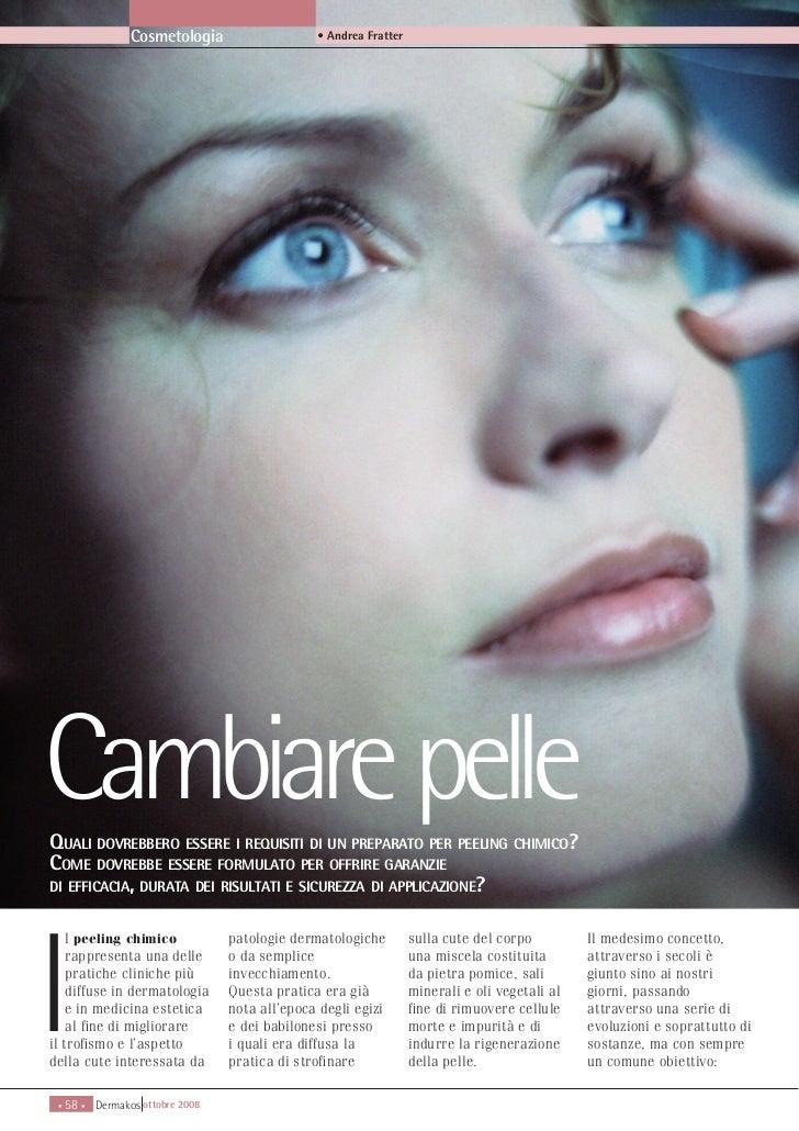 Cosmetologia                   • Andrea FratterCambiare pelleQUALI DOVREBBERO ESSERE I REQUISITI DI UN PREPARATO PER PEELI...