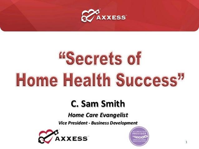 C.  Sam  Smith   Home  Care  Evangelist   Vice  President  -‐  Business  Development      2013  ...