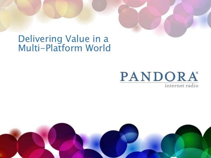 Delivering Value in a Multi-Platform World<br />