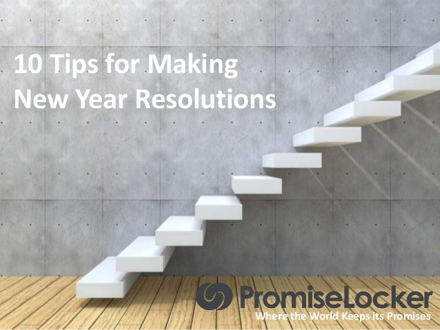 10 Tips for Making New Year Resolutions  Where the World Keeps its Promises