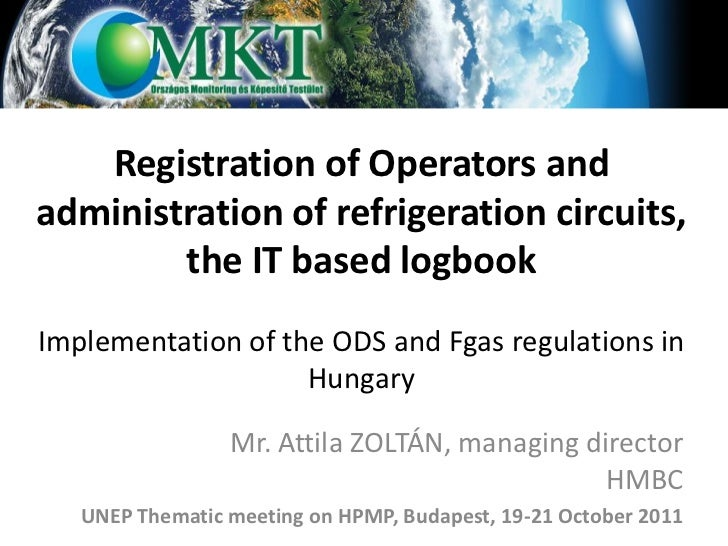 Registration of Operators andadministration of refrigeration circuits,        the IT based logbookImplementation of the OD...