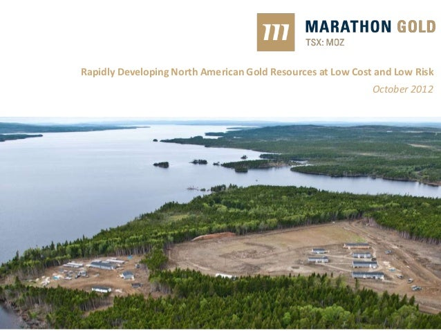 Rapidly Developing North American Gold Resources at Low Cost and Low Risk                                                 ...