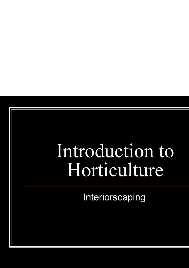 Introduction to Horticulture Interiorscaping