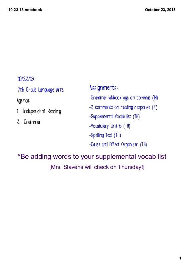 102313.notebook  October23,2013  10/22/13 7th Grade Language Arts  -Grammar wkbook pgs on commas (M)  Agenda: 1. Indep...