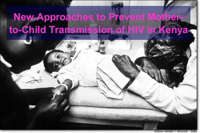 New Approaches to Prevent Mother- to-Child Transmission of HIV in Kenya
