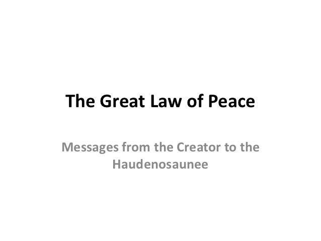 The Great Law of PeaceMessages from the Creator to the       Haudenosaunee