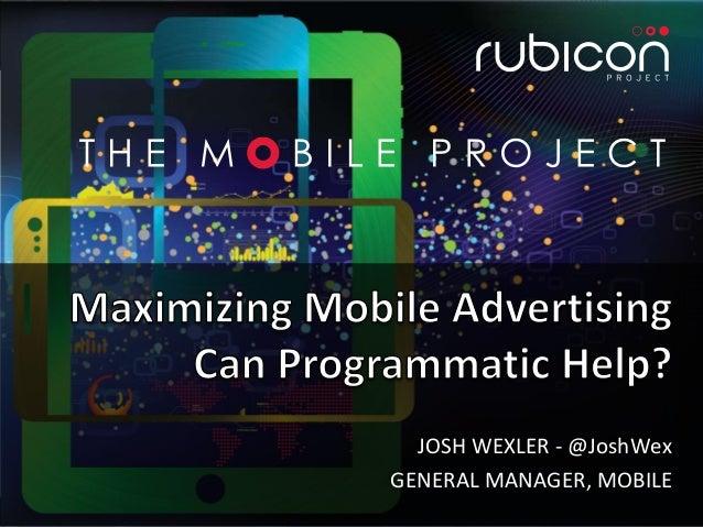 JOSH WEXLER - @JoshWexGENERAL MANAGER, MOBILE