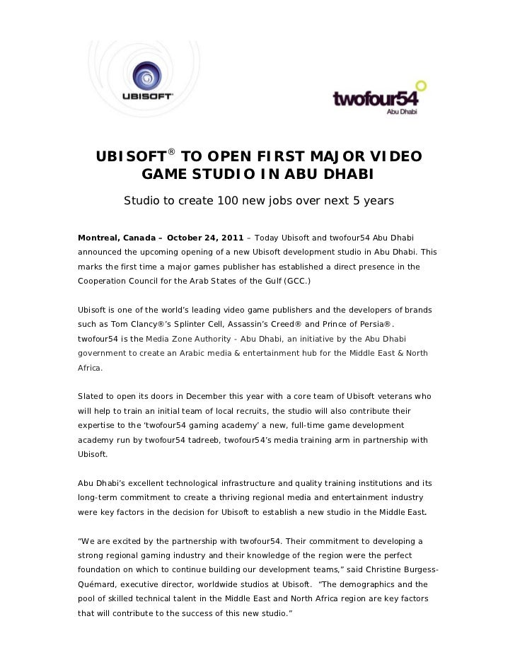 UBISOFT® TO OPEN FIRST MAJOR VIDEO        GAME STUDIO IN ABU DHABI            Studio to create 100 new jobs over next 5 ye...