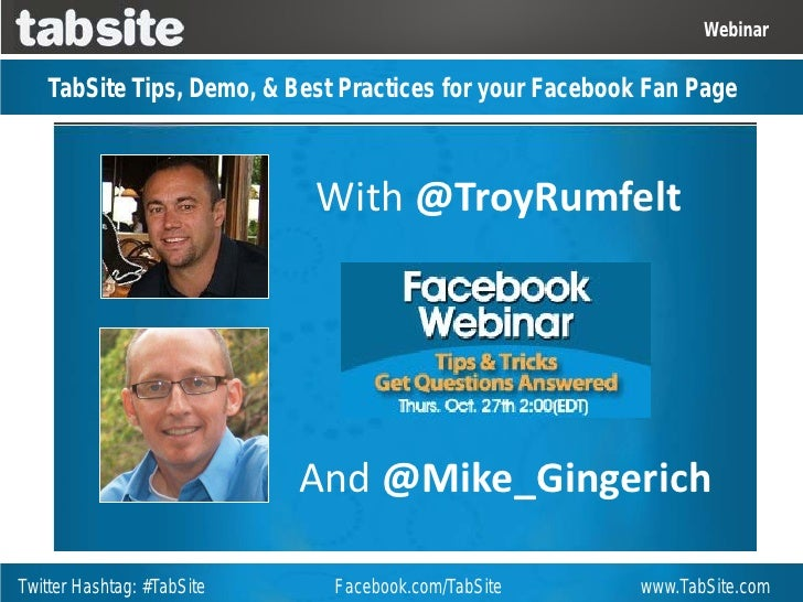 Webinar   TabSite Tips, Demo, & Best Practices for your Facebook Fan Page                            With @TroyRumfelt    ...