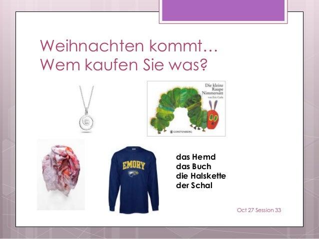 Weihnachten kommt… Wem kaufen Sie was? das Hemd das Buch die Halskette der Schal Oct 27 Session 33