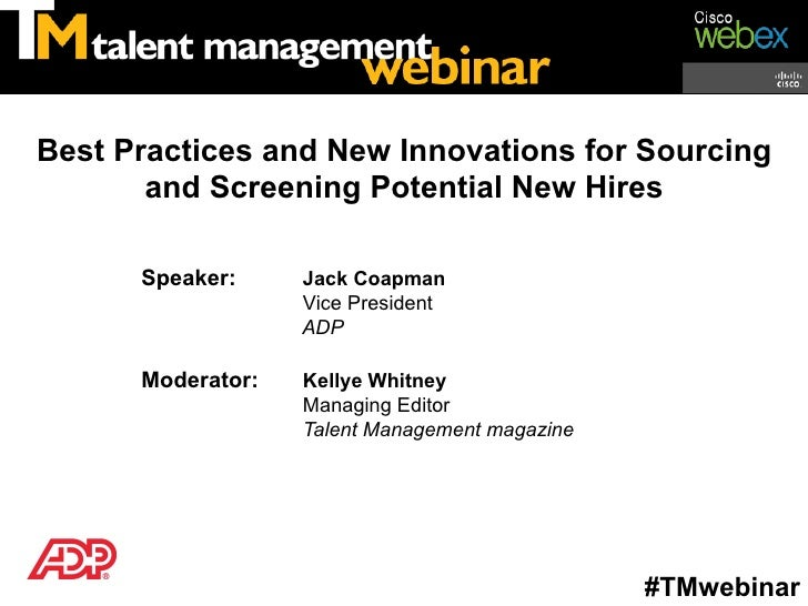 Best Practices and New Innovations for Sourcing       and Screening Potential New Hires      Speaker:     Jack Coapman    ...