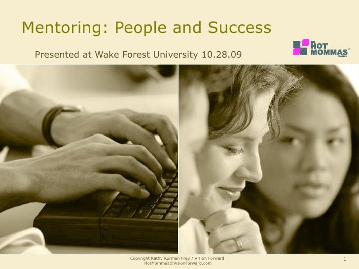 Mentoring: People and Success Presented at Wake Forest University 10.28.09