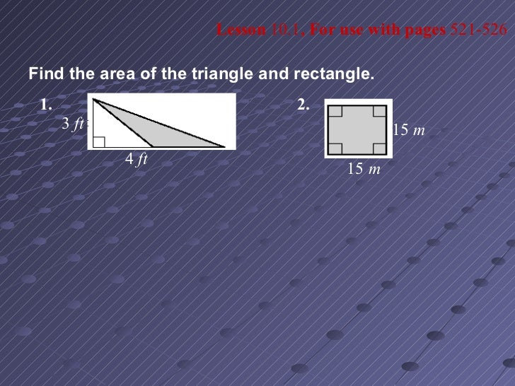 Lesson 10.1, For use with pages 521-526Find the area of the triangle and rectangle. 1.                               2.   ...