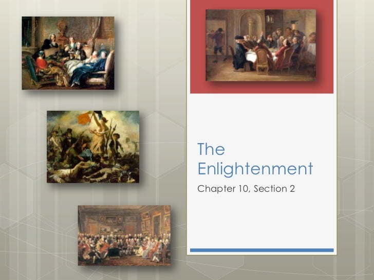 The Enlightenment <br />Chapter 10, Section 2<br />
