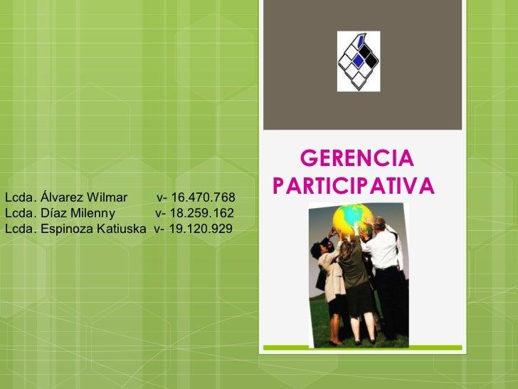 GERENCIALcda. Álvarez Wilmar    v- 16.470.768                                        PARTICIPATIVALcda. Díaz Milenny      ...