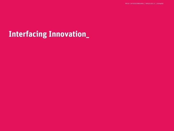 erik spiekermann | brussels | 210409     Interfacing Innovation_