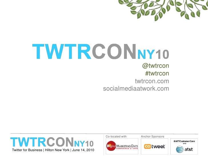 @twtrcon#twtrcontwtrcon.comsocialmediaatwork.com<br />
