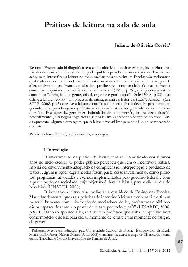 157 Evidência, Araxá, v. 8, n. 8, p. 157-164, 2012 Práticas de leitura na sala de aula Juliana de Oliveira Corrêa1 Resumo:...