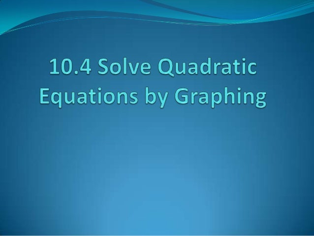 Vocabulary Quadratic Equation – an equation that can be written  in the standard form ax 2 + bx + c = 0 where a ¹ 0 Zero...
