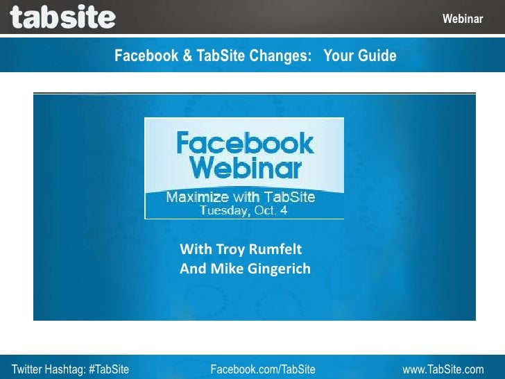 Webinar                     Facebook & TabSite Changes: Your Guide                             With Troy Rumfelt          ...