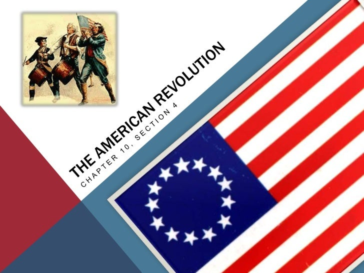 The American Revolution<br />Chapter 10, Section 4<br />