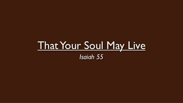 ThatYour Soul May Live Isaiah 55