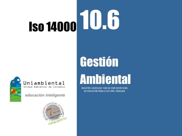 10.6                                                               1     Iso 14000                 Gestión                ...