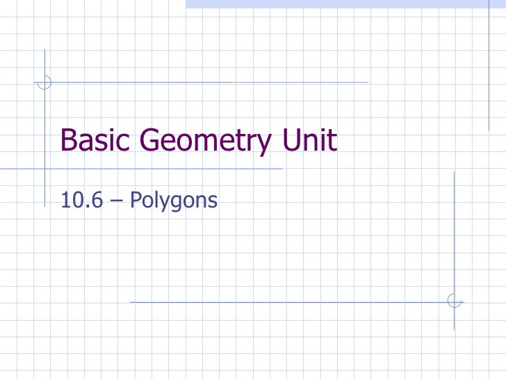 Basic Geometry Unit 10.6 – Polygons