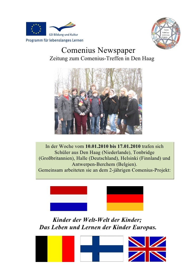 Comenius Newspaper      Zeitung zum Comenius-Treffen in Den Haag        In der Woche vom 10.01.2010 bis 17.01.2010 trafen ...