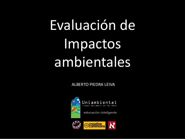 Evaluación de  Impactos  ambientales  ALBERTO PIEDRA LEIVA