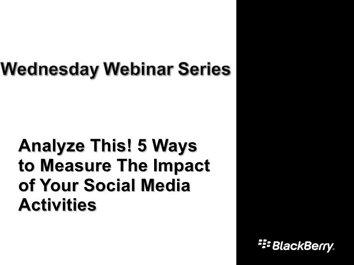 Analyze This! 5 Ways to Measure The Impact of Your Social Media Activities