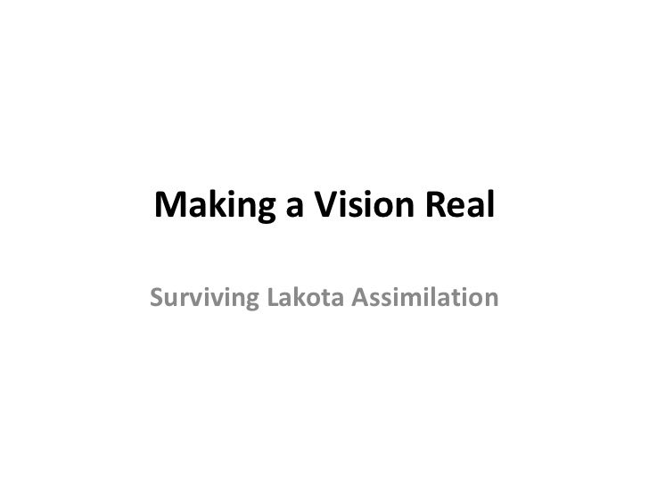 Making a Vision RealSurviving Lakota Assimilation