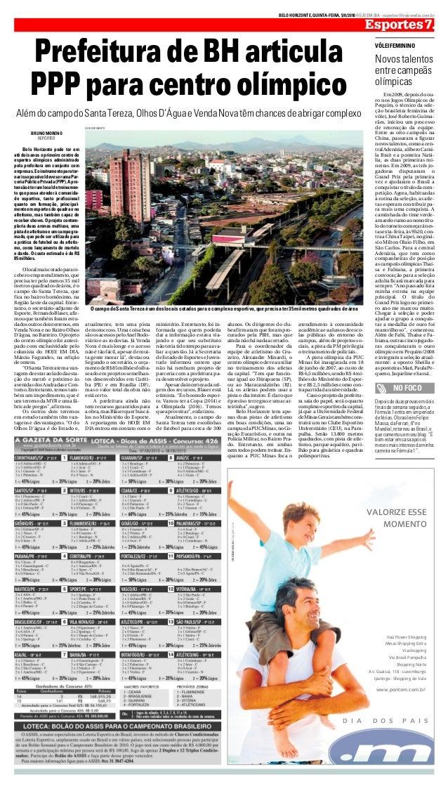 BELOHORIZONTE,QUINTA-FEIRA,5/8/2010HOJEEMDIA-esportes@hojeemdia.com.br Esportes7. Depoisdeduasprovasemdois finaisdesemanas...