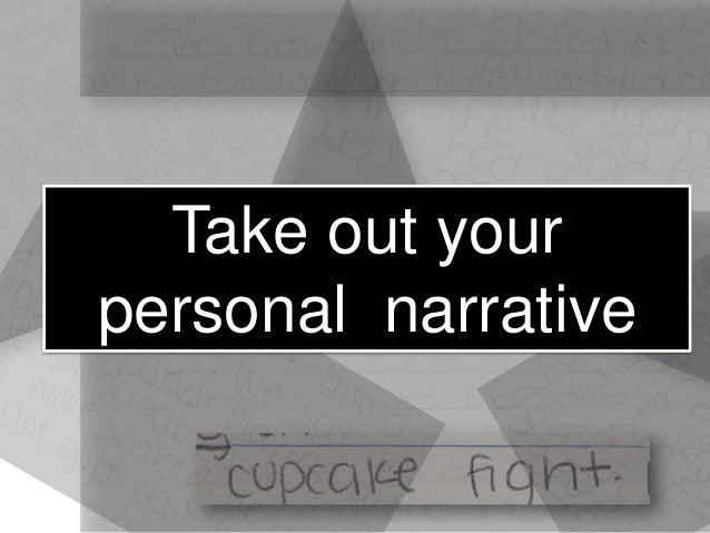 Take out yourpersonal narrative