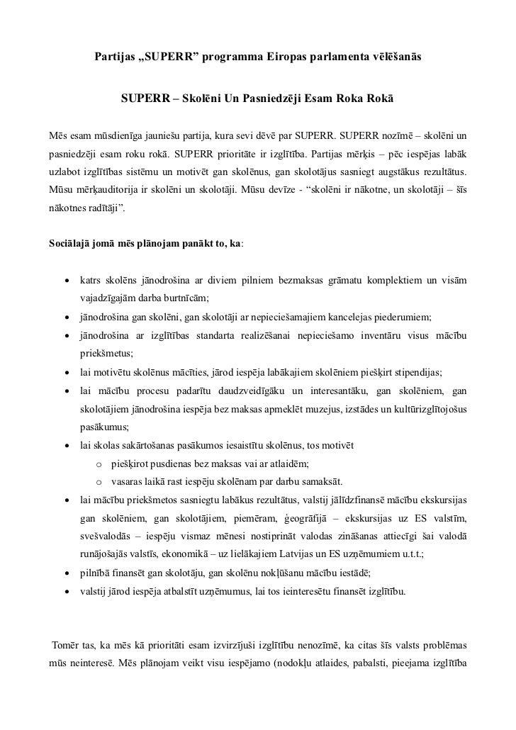 """Partijas """"SUPERR"""" programma Eiropas parlamenta vēlēšanās                  SUPERR – Skolēni Un Pasniedzēji Esam Roka RokāMē..."""